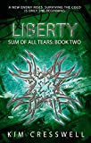 Liberty: A Post-Apocalyptic Survival Thriller (Sum of all Tears Book 2) (English Edition)