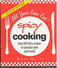 All You Can Eat! Spicy Cooking Over 600 Fiery Recipes to Tantalize Your Taste bu