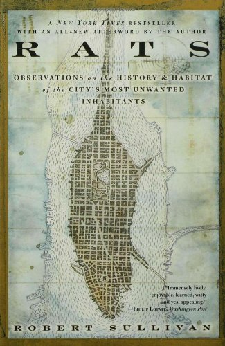 Rats: Observations on the History & Habitat of the City\'s Most Unwanted Inhabitants