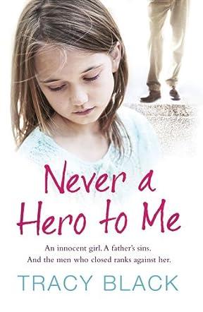 Never a Hero to Me