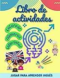 Libro de actividades: Juegos para aprender Inglés: colorear, números, rompecabezas, laberintos para niños a partir de 6 años | sopa de letras en ... niños | 156 páginas de juegos | Gran formato