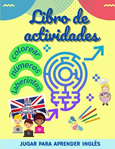 Libro de actividades: Juegos para aprender Inglés: colorear, números, rompecabezas, laberintos para...