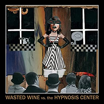 Wasted Wine vs. The Hypnosis Center