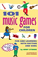 101 Music Games for Children: Fun and Learning With Rhythm and Song (Smartfun Books)