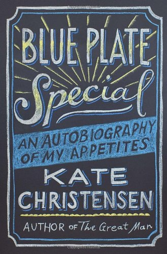 Image of Blue Plate Special: An Autobiography of My Appetites