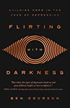 Download Flirting with Darkness: Building Hope in the Face of Depression PDF