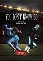 ESPN Films: You Don't Know Bo by Bo Jackson