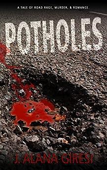 Potholes by [J.Alana Giresi, Roy Mauritsen, Kristen Leyboldt-Ferris, Lorelei Logsdon]