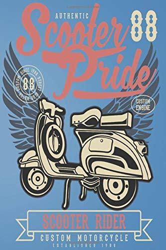 Authentic Scooter Pride 88 Custom Engine Scooter Rider Custom Motorcycle Established 1988: Mileage Log Book Mileage Tracker Mileage Counter Logger Lined Notebook Journal Gift For Motorbiker lovers