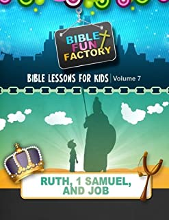 Bible Lessons for Kids: Ruth, 1 Samuel, & Job: 7