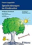Sprachstörungen im Kindesalter: Materialien zur Früherkennung und Beratung (Reihe, FORUM LOGOPÄDIE) - Wolfgang Wendlandt