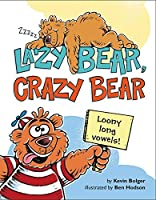 Lazy Bear, Crazy Bear: Loony Long Vowels 006228598X Book Cover