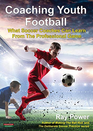 Coaching Youth Football: What Soccer Coaches Can Learn From The Professional Game