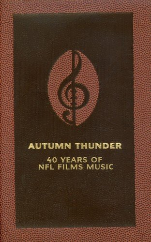 Autumn Thunder: 40 Years NFL Films Music (Original Soundtrack)