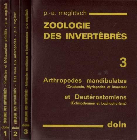 Zoologie des invertébrés 1. protistes et métazoaires primitifs 2. Des vers aux anthropodes 3. ARthropodes mandibulates et deutérostomiens (3 volumes)