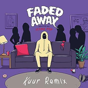Faded Away (feat. Icona Pop) [Kuur Remix]