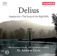 Delius: Appalachia - The Song of the High Hills