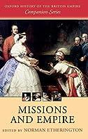 Missions And Empire (Oxford History of the British Empire Companion Series)