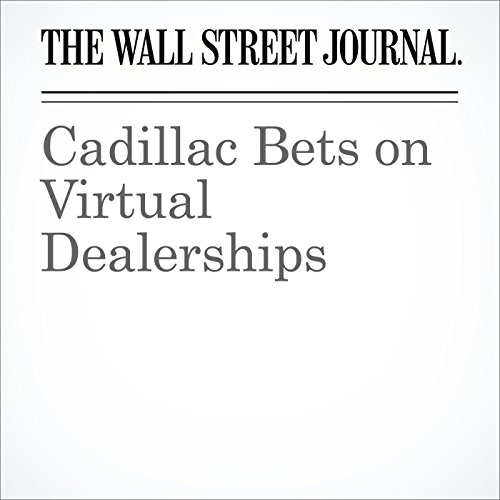 Cadillac Bets on Virtual Dealerships audiobook cover art