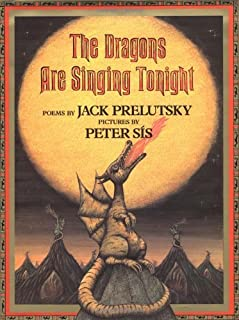 The Dragons Are Singing Tonight by Jack Prelutsky (1993-09-15)