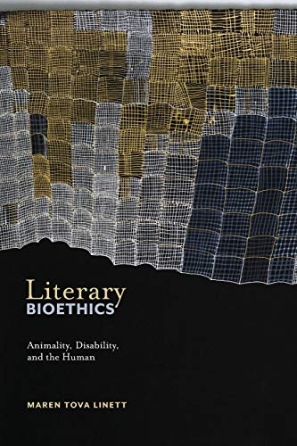 Literary Bioethics: Animality, Disability, and the Human (Crip) – Paperback – (July 14, 2020)