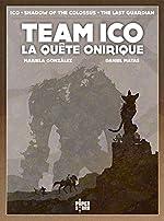 Team Ico - La quête onirique de Mariela González