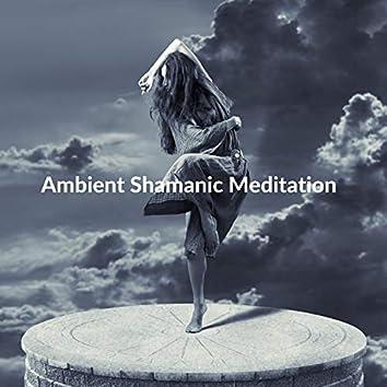 Ambient Shamanic Meditation