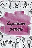 Eyeliner pencil NoteBook Gift Idea: Lined makeup NoteBook Gift / Make-up Artist Notebook