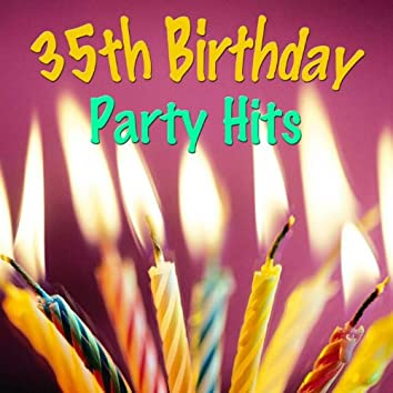 35th Birthday Party Hits