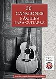 30 Canciones fáciles para guitarra: Incluye acordes para acompañar todas las melodías y 60 pistas de audio