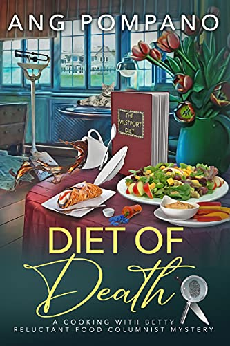Diet of Death: A Reluctant Food Columnist Mystery by [Ang Pompano]