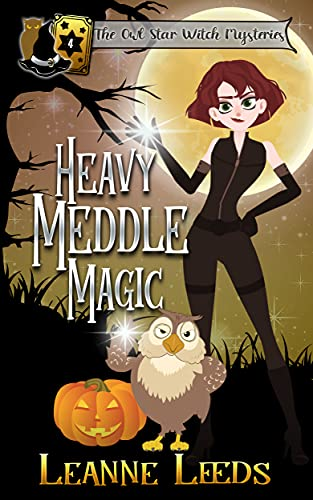 Heavy Meddle Magic (The Owl Star Witch Mysteries Book 4)