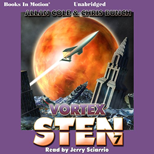 Vortex     Sten, Book 7              By:                                                                                                                                 Allan Cole,                                                                                        Chris Bunch                               Narrated by:                                                                                                                                 Jerry Sciarrio                      Length: 14 hrs and 4 mins     3 ratings     Overall 4.7