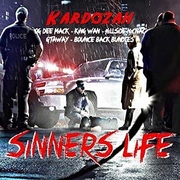 Sinners Life (feat. OG Dee Mack, KingWan, Gtaway, BounceBackBundles & HillSide NicNac)