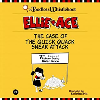 Ellie and Ace     The Case of the Quick Quack Sneak Attack              By:                                                                                                                                 Tangerine Toodles,                                                                                        Wednesday Whistlehoot                               Narrated by:                                                                                                                                 Tiffany Williams                      Length: 25 mins     3 ratings     Overall 4.7