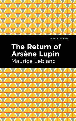 The Return of Arsene Lupin (Mint Editions) (English Edition)