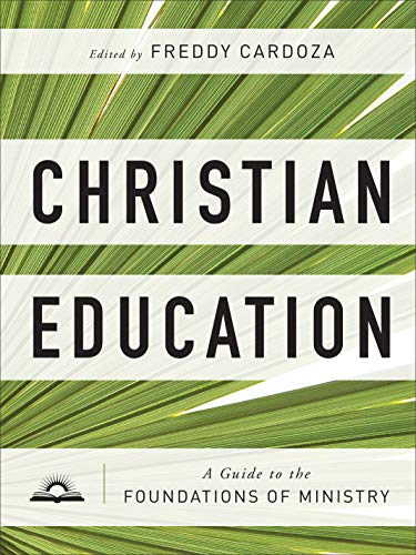 Compare Textbook Prices for Christian Education: A Guide to the Foundations of Ministry  ISBN 9780801095597 by Cardoza, Freddy