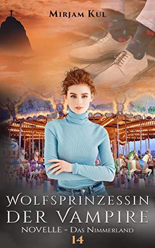 Wolfsprinzessin der Vampire: Das Nimmerland - NOVELLE (Buch 14)