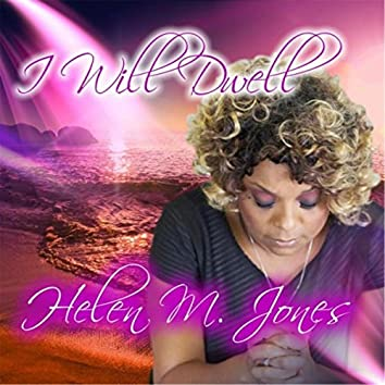 I Will Dwell