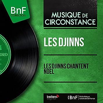 Les Djinns chantent Noël (feat. Paul Bonneau, Grand Orchestre de Paris) [Mono Version]
