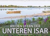 An den Ufern der Unteren Isar (Wandkalender 2022 DIN A3 quer): Hanna Wagner zeigt Impressionen vom Unterlauf der Isar zwischen Freising und Deggendorf. (Monatskalender, 14 Seiten )