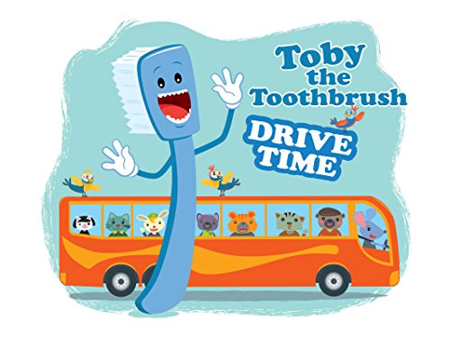Toby the Toothbrush - Drive Time Toby (English Edition)