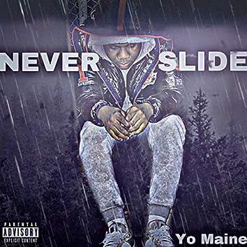 Never Slide