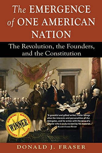 The Emergence of One American Nation: The Revolution, the Founders, and the Constitution