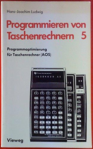 Programmieren von Taschenrechnern, 5. Programmoptimierung für Taschenrechner (AOS).