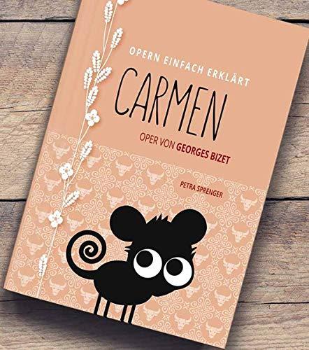 Carmen - Oper von Georges Bizet: Band 3 der Buchreihe OPERN EINFACH ERKLÄRT