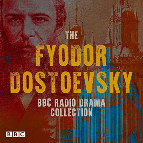 The Fyodor Dostoevsky BBC Radio Drama Collection cover art