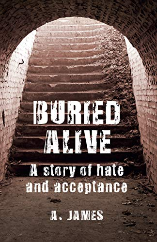 Buried Alive: A Story of Hate and Acceptance