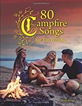 80 Campfire Songs for Tin Whistle