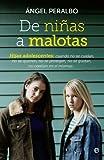 De niñas a malotas: Hijas adolescentes, cuando no se cuidan, no se quieren, no se protegen, no se gustan, no confían en si mismas (Psicología)